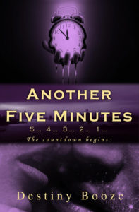 Another Five Minutes by Destiny Booze