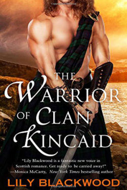 The Warrior of Clan Kincaid by Lily Blackwood