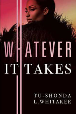 Whatever It Takes by Tu-Shonda L. Whitaker