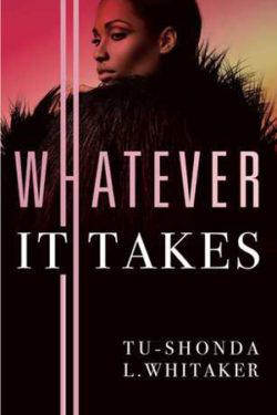 Whatever It Takes by Tu-Shonda L. Whitaker