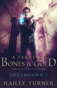 A Ferry of Bones & Gold by Hailey Turner