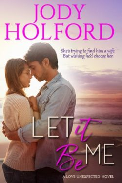 Let it Be Me by Jody Holford