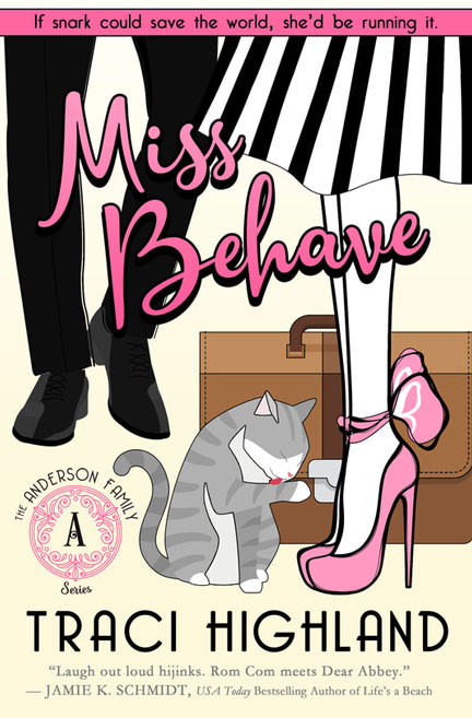 Miss Behave by Traci Highland