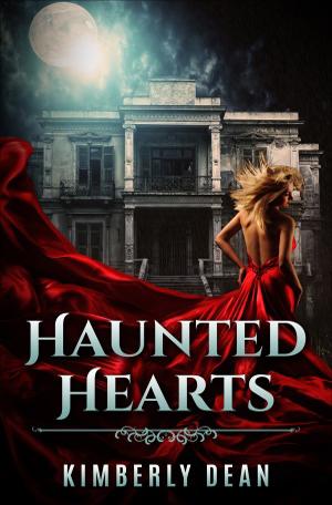 Haunted Hearts by Kimberly Dean