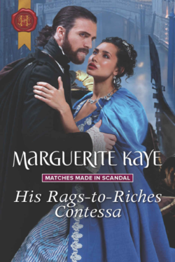 His Rags-to-Riches Contessa by Marguerite Kaye