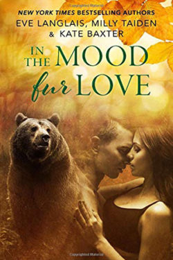 In the Mood Fur Love by Eve Langlais, Milly Taiden, and Kate Baxter