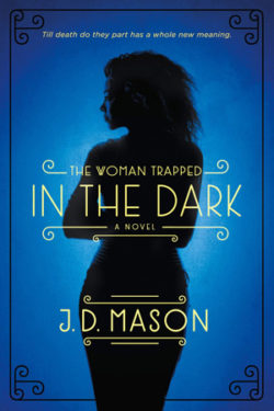 The Woman Trapped in the Dark by JD Mason