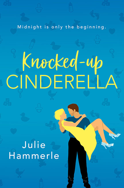 Knocked Up Cinderella by Julie Hammerle