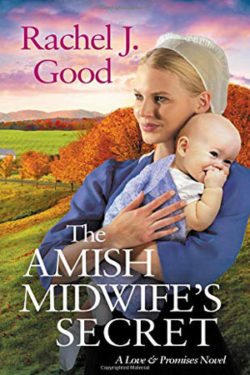 The Amish Midwife's Secret by Rachel J. Good