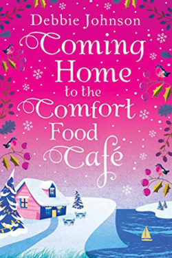 Coming Home to the Comfort Food Cafe by Debbie Johnson
