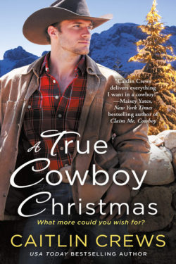 A True Cowboy Christmas by Caitlin Crews