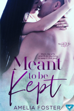 Meant to Be Kept by Amelia Foster