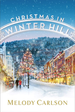 Christmas in Winter Hill by Melody Carlson