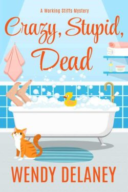 Crazy, Stupid, Dead by Wendy Delaney