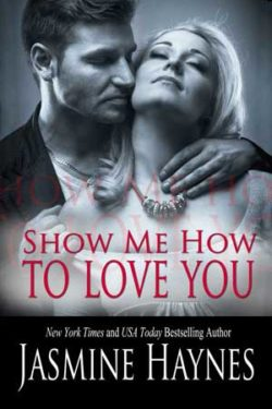Show Me How to Love You by Jasmine Haynes