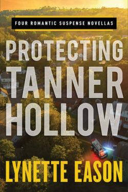 Protecting Tanner Hollow by Lynette Eason