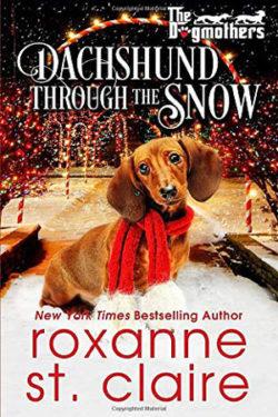 Daschund Through the Snow by Roxanne St. Claire