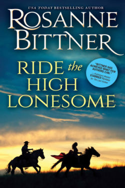 Ride the High Lonesome by Rosanne Bittner