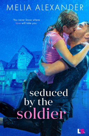 Seduced by the Soldier by Melia Alexander