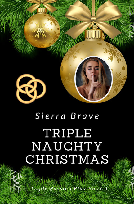 Triple Naughty Christmas by Sierra Brave