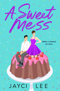 A Sweet Mess by Jayci Lee