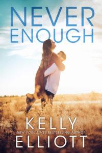 Never Enough by Kelly Elliott