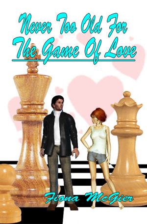 Never Too Old for the Game of Love by Fiona McGier