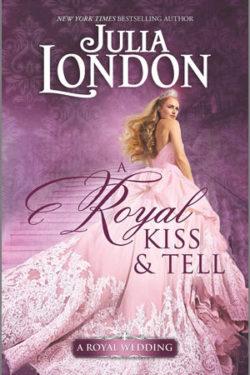 A Royal Kiss and Tell by Julia London