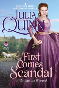 First Comes Scandal by Julia Quinn