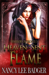 Heaven Sent Flame by Nancy Lee Badger