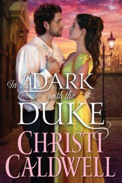 In the Dark with the Duke by Christ Caldwell