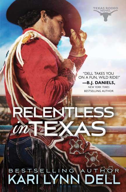 Relentless in Texas by Kari Lynn Dell