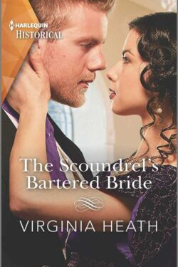 The Scoundrel's Bartered Bride by Virginia Heath