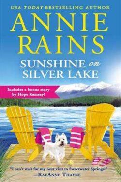 Sunshine and Silver Lake by Annie Rains