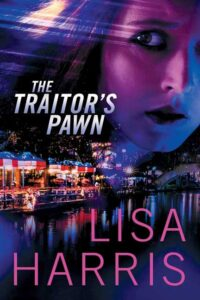 The Traitor's Pawn by Lisa Harris