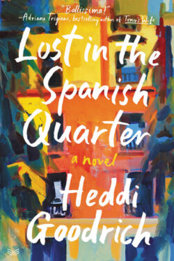 Lost in the Spanish Quarter by Heddi Goodrich