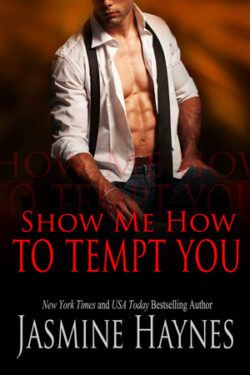 Show Me How to Tempt You by Jasmine Haynes