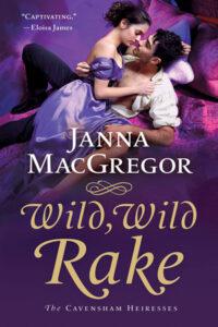 Wild, Wild Rake by Janna MacGregor