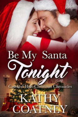 Be My Santa Tonight by Kathy Coatney