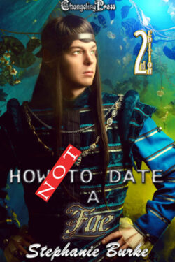 How Not to Date a Fae by Stephanie Burke