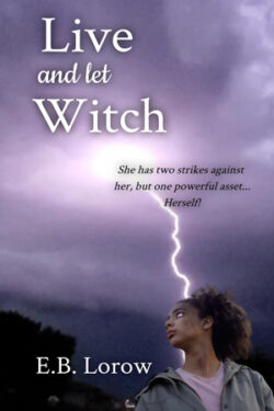 Live and Let Witch by E.B. Lorow