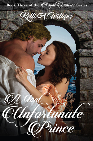 A Most Unfortunate Prince by Kelli A. Wilkins