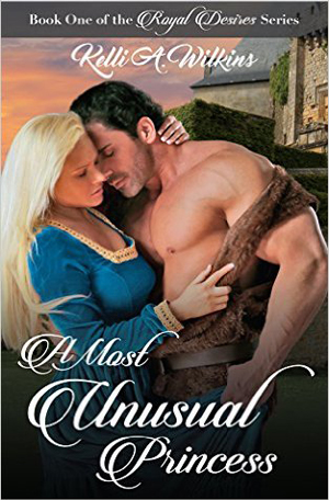 A Most Unusual Princess by Kelli A. WIlkins
