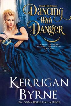 Dancing with Danger by Kerrigan Byrne