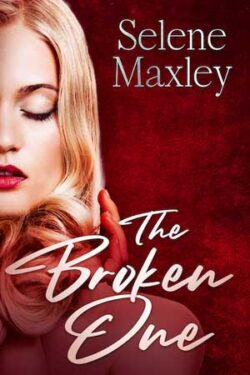 The Broken One by Selene Maxley