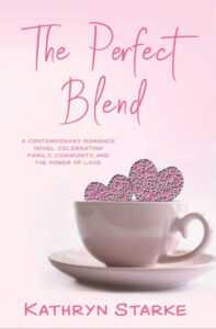 The Perfect Blend by Kathryn Starke