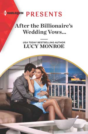 After the Billionaire's Wedding Vows by Lucy Monroe