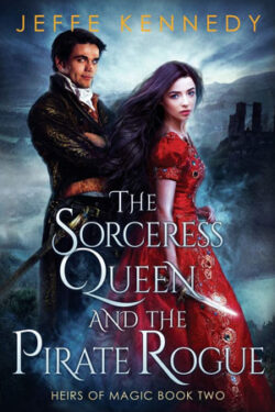 The Sorcerss Queen and the Pirate Rogue by Jeffe Kennedy