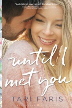 Until I Met You by Tari Faris