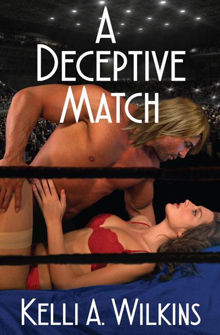 A Deceptive Match by Kelli A. Wilkins